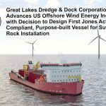 Great Lakes Dredge & Dock Corporation advances US offshore wind energy industry with first Jones Act compliant vessel for subsea rock installation