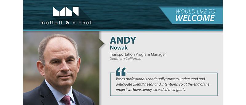 Moffat Nichol welcomes Andy Nowak, Transportation Program Manager